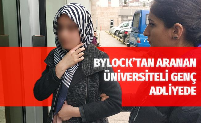 ByLock'tan Aranan Üniversiteli Genç Adliyede