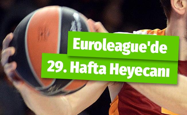 THY Euroleague'de 29. Hafta Heyecanı !