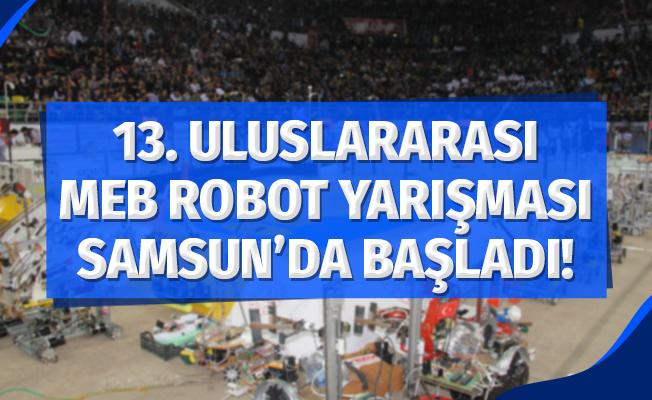 13. Uluslararası Milli Eğitim Bakanlığı Robot Yarışması Başladı