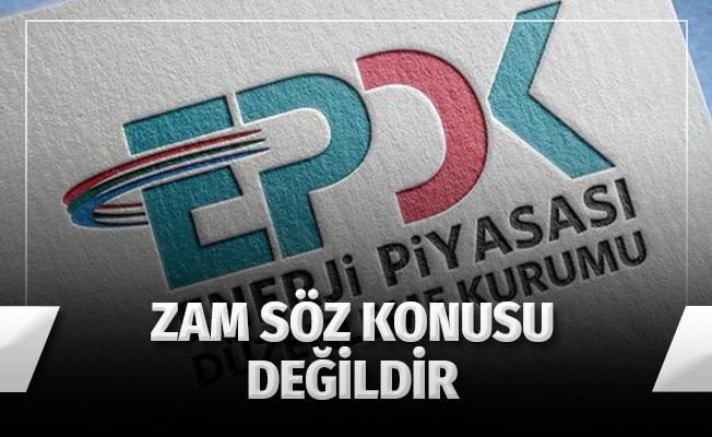 """EPDK: """"Zam Söz Konusu Değildir"""""""