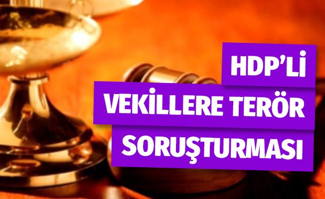 HDP'li Vekillere Terör Soruşturması