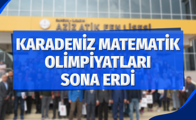 Karadeniz Matematik Olimpiyatları Sona Erdi