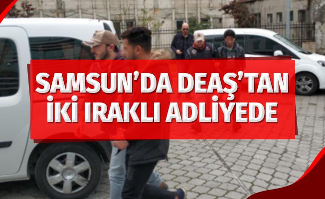 Samsun'da DEAŞ'tan İki Iraklı Adliyede