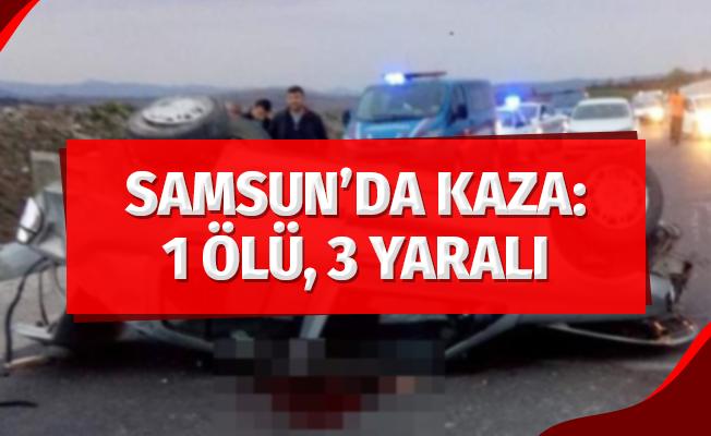Samsun'da Kaza: 1 Ölü, 3 Yaralı