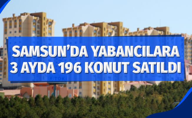 Samsun'da Yabancılara 90 Günde 196 Konut Satıldı