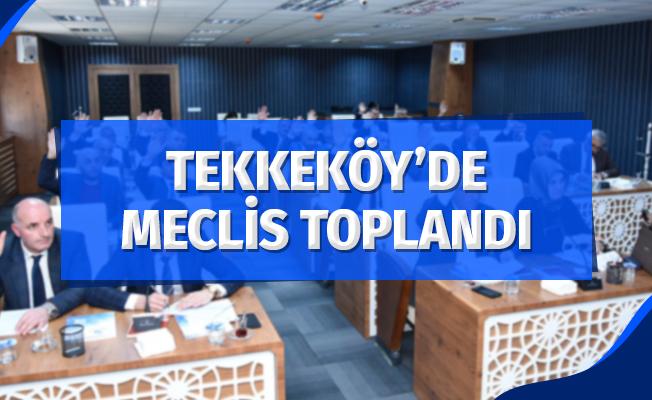 Tekkeköy'de Meclis Toplandı