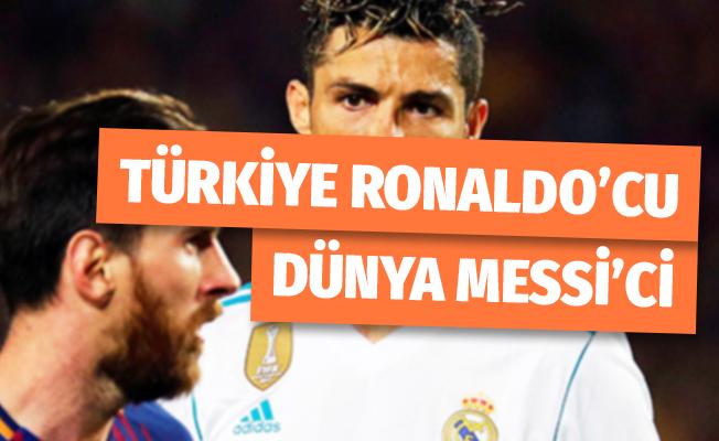 Türkiye Ronaldo'cu, Dünya Messi'ci