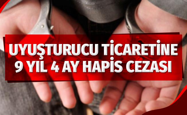 Uyuşturucu Ticaretine 9 Yıl 4 Ay Hapis Cezası