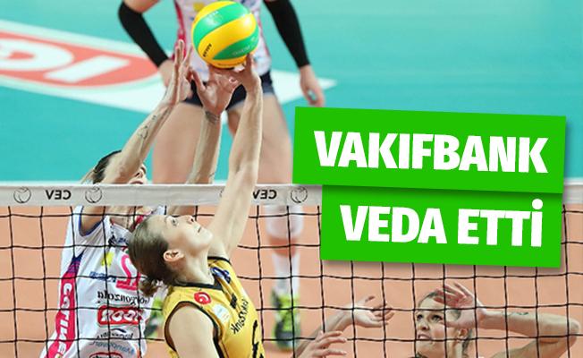 Vakıfbank'dan Şampiyonlar Ligi'ne Veda