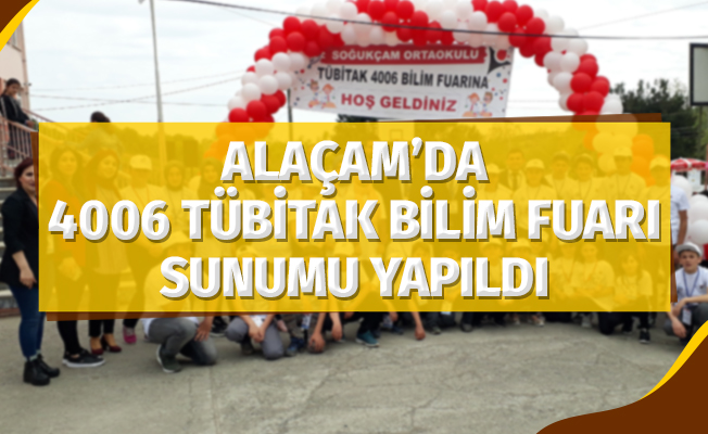 """Alaçam'da """"4006 TÜBİTAK Bilim Fuarı"""" sunumu yapıldı"""