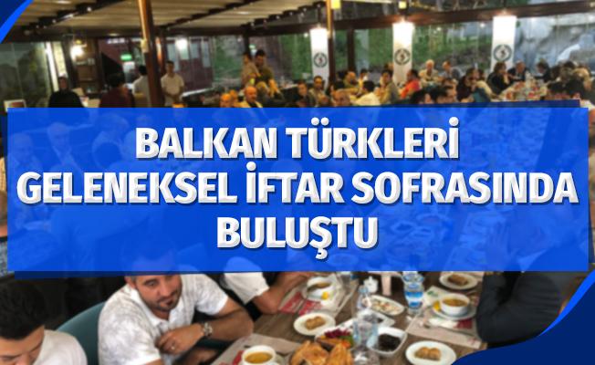 Balkan Türkleri geleneksel iftar sofrasında buluştu