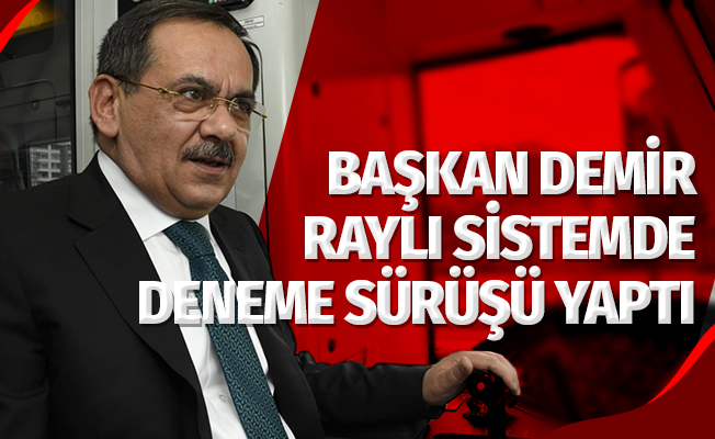 Başkan Demir, OMÜ raylı sistemde deneme sürüşüne çıktı