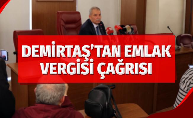 """Başkan Demirtaş'tan vatandaşlara """"emlak vergisi"""" çağrısı"""