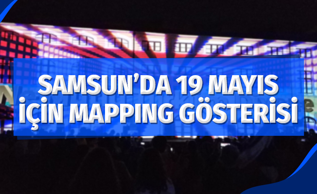 "Samsun'da ""19 Mayıs"" temalı mapping gösterisi"