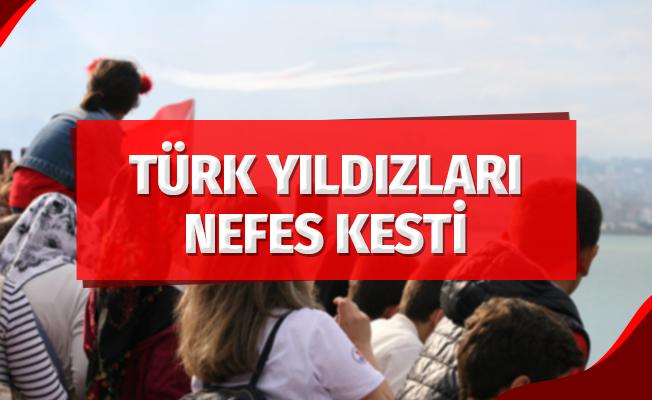 Türk Yıldızları nefes kesti