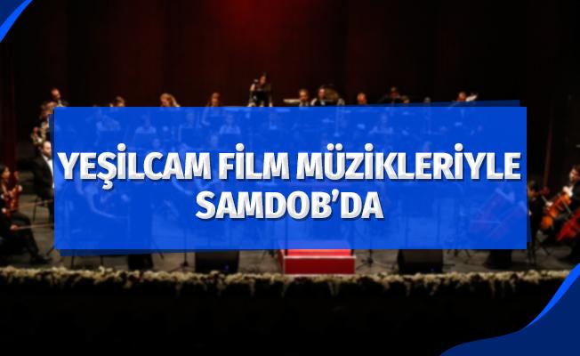 Yeşilçam filmleri müzikleriyle SAMDOB'da