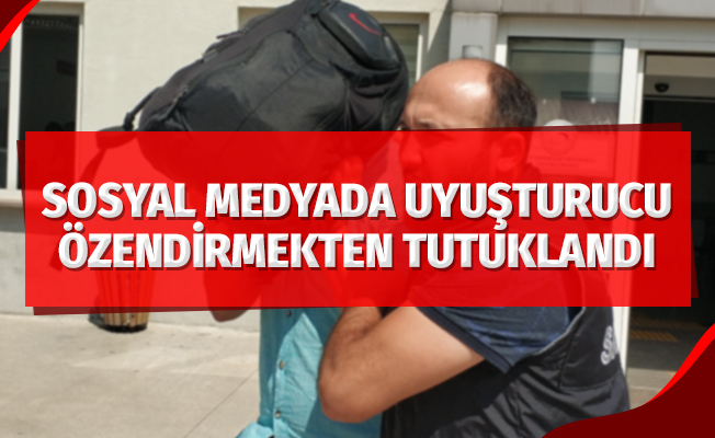 Sosyal medyadan uyuşturucu kullanmayı özendirmekten 4 yıl 2 ay ceza alan şahıs tutuklandı