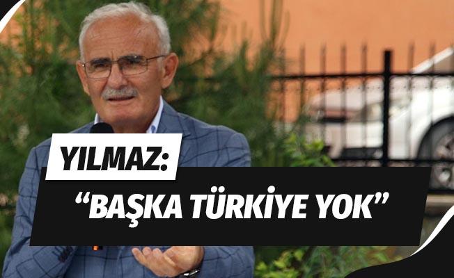 """Yılmaz: """"Başka Türkiye yok"""""""