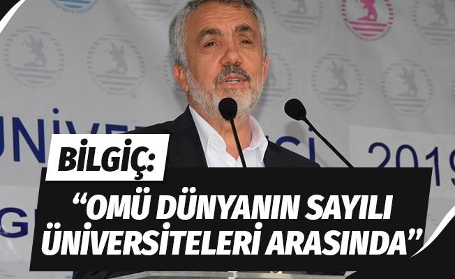"""Bilgiç: """"OMÜ dünyanın sayılı üniversiteleri arasında"""""""