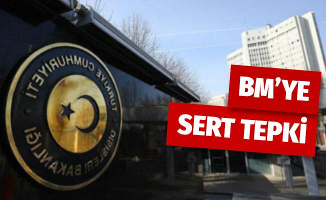 Dışişleri Bakanlığı: 'BM'nin bir terör örgütüyle anlaşma yapması hiçbir şekilde izah edilemez'