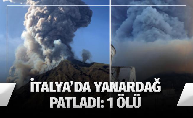 İtalya'da yanardağ aktif hale geçti: 1 ölü