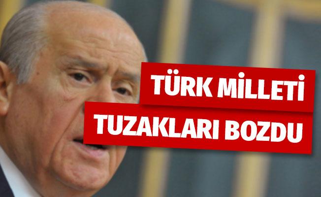 MHP Genel Başkanı Bahçeli: 'Türk milleti tuzakları bozdu'