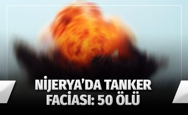 Nijerya'da tanker faciası: 50 ölü