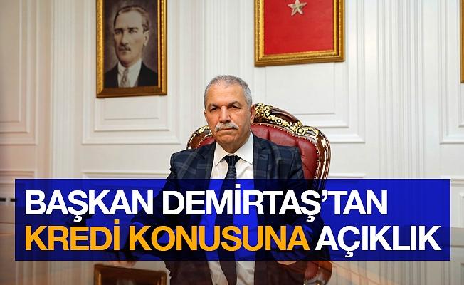Başkan Demirtaş 'kredi' konusuna açıklık getirdi
