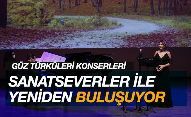 """""""Güz Türküleri"""" konseri sanatseverlerle yeniden buluşuyor"""