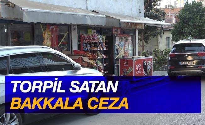 Samsun'da torpil satan bakkala ceza