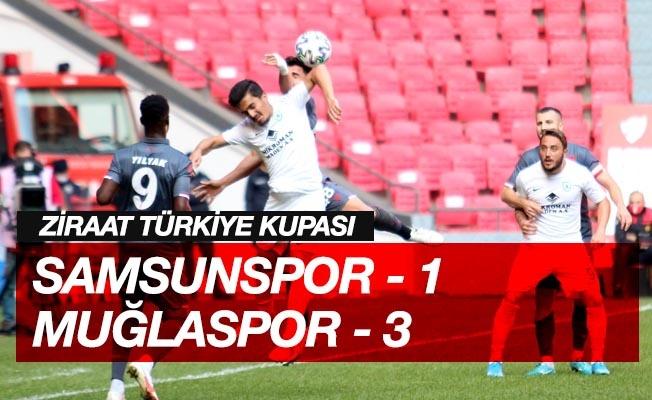 Türkiye Kupası: Samsunspor: 1 - Muğlaspor: 3