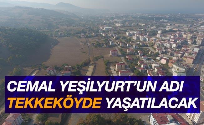 Cemal Yeşilyurt'un adı Tekkeköy'de yaşatılacak