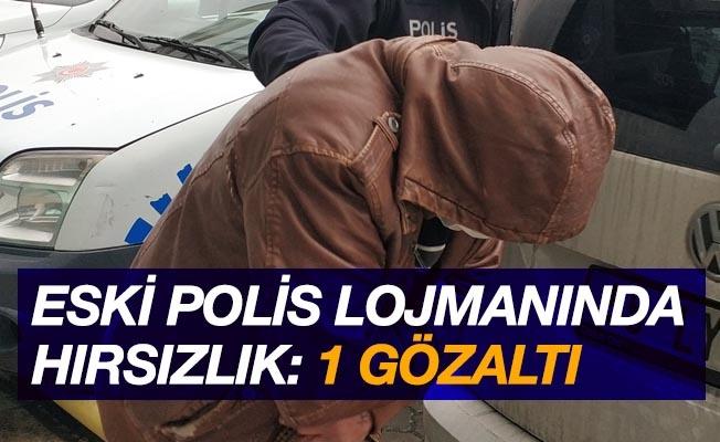 Eski polis lojmanından hırsızlığa 1 gözaltı