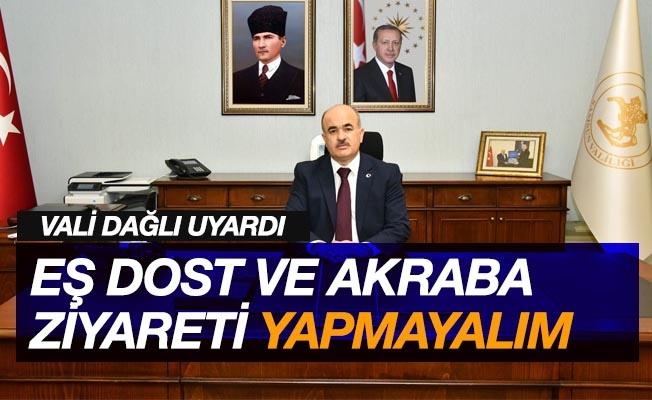 """Samsun Valisi vatandaşları uyardı: """"Eş, dost ve akraba ziyaret yapmayalım"""""""