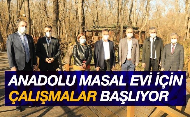 """""""Anadolu Masal Evi"""" için çalışmalar başlıyor"""