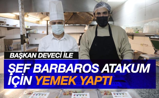 Şef Barbaros ve Başkan Deveci birlikte yemek yaptı