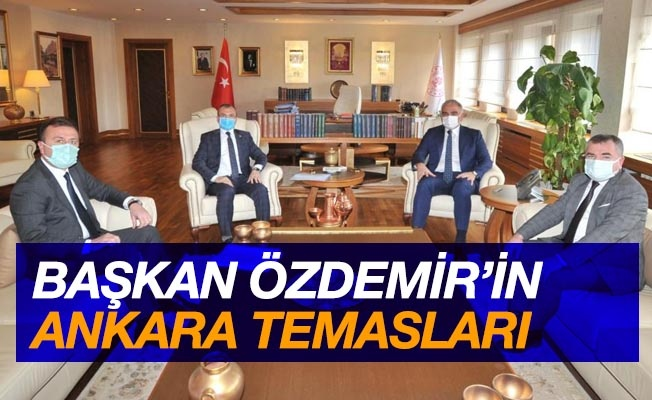 Başkan Özdemir'in Ankara temasları