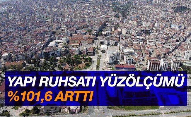 Samsun'da yapı ruhsatı yüzölçümü yüzde 101,6 arttı