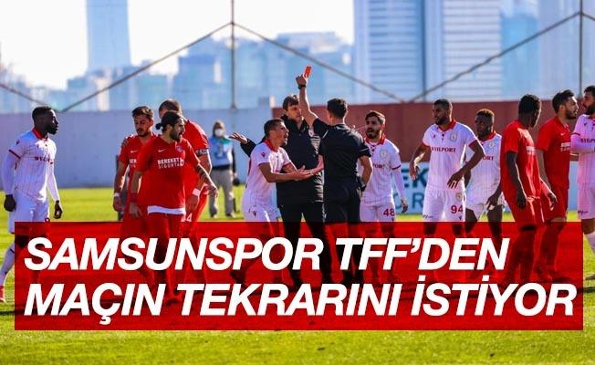 Samsunspor TFF'den maçın tekrarını istiyor