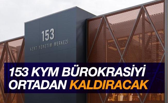 '153 Kent Yönetim Merkezi bürokrasiyi ortadan kaldıracak'
