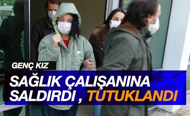 Hastanede sağlık çalışanına saldıran genç kız tutuklandı