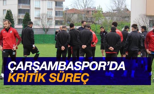 Çarşambaspor'da kritik süreç