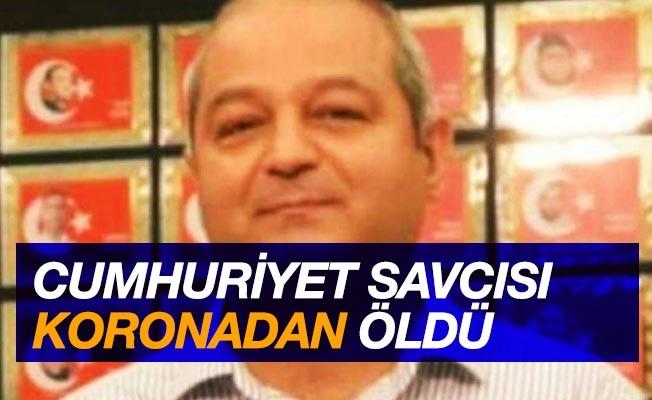 Cumhuriyet savcısı koronadan hayatını kaybetti