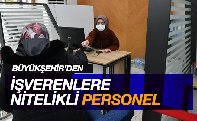 İşverenlere nitelikli personel Büyükşehir'den