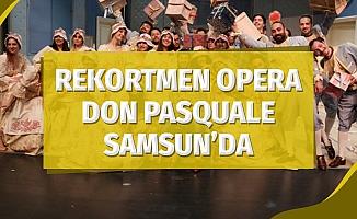 Rekortmen Opera Don Pasquale Samsun'da