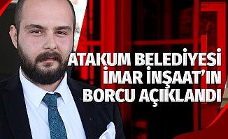 Atakum Belediyesi İmar İnşaat'ın borcu açıklandı