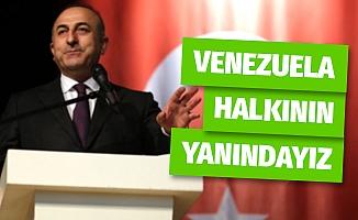 """Çavuşoğlu: """"Venezuela Halkının Yanındayız"""""""