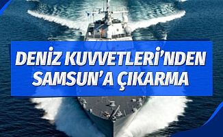 Deniz Kuvvetleri Samsun'a çıkarma yapacak