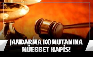 Eski İl Jandarma Komutanına FETÖ'den müebbet hapis