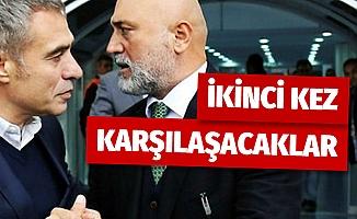 Ünal Karaman ve Ersun Yanal ikinci kez karşılaşacaklar